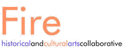 Fire Historical & Cultural Arts Collaborative